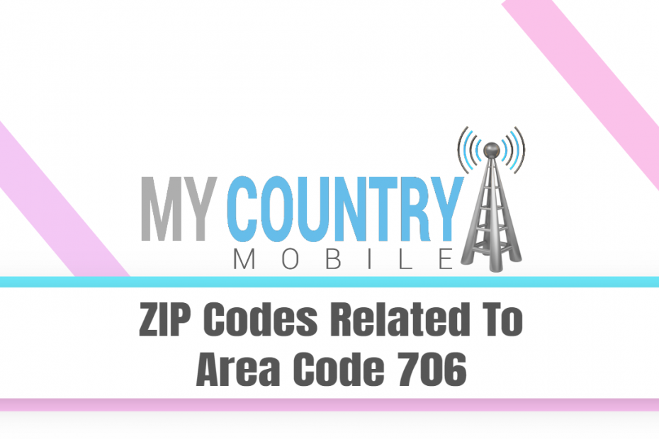 ZIP Codes Related To Area Code 706 - My Country Mobile