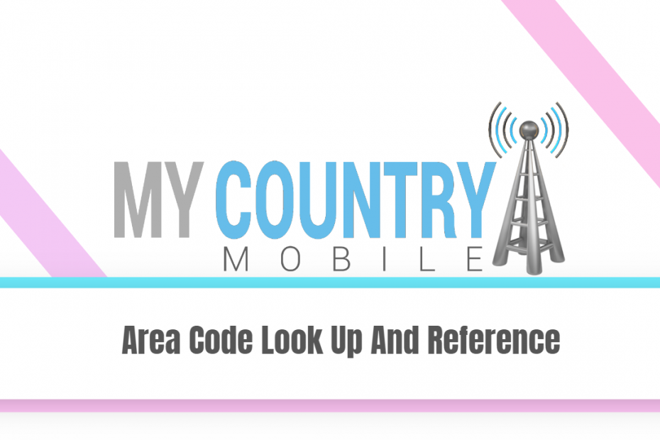 Area Code Look Up And Reference - My Country Mobile