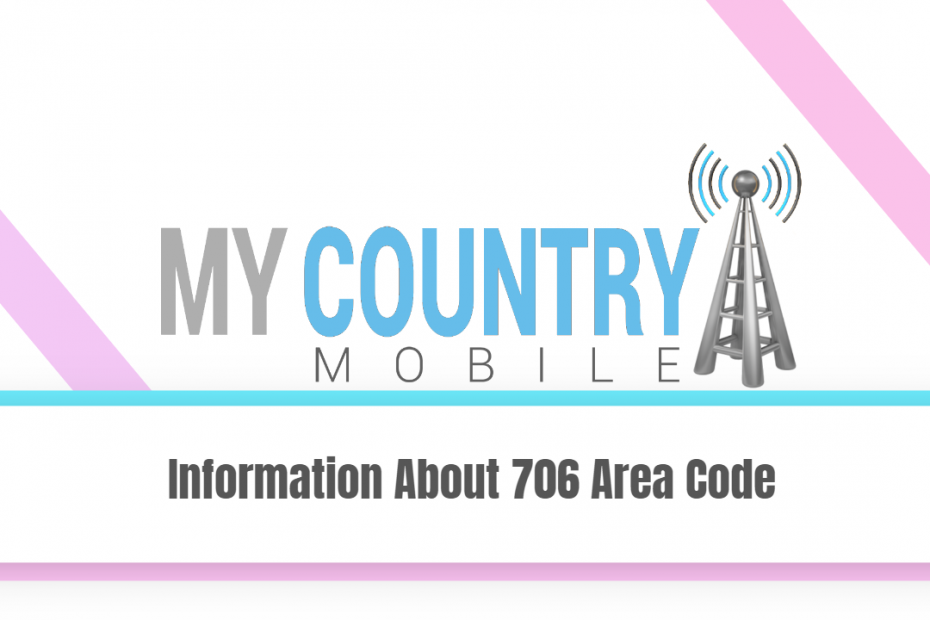Information About 706 Area Code - My Country Mobile