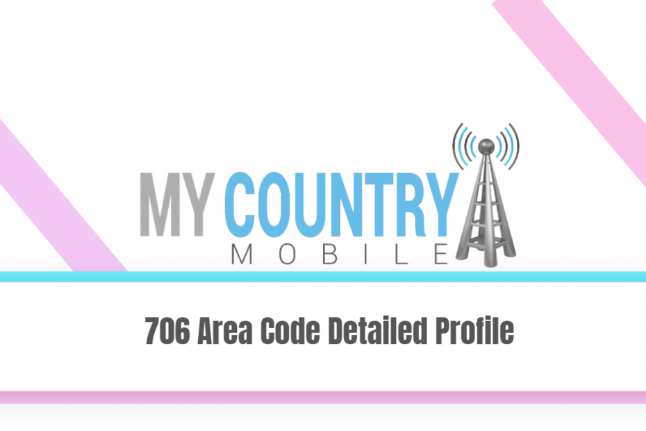 706 Area Code Detailed Profile - My Country Mobile