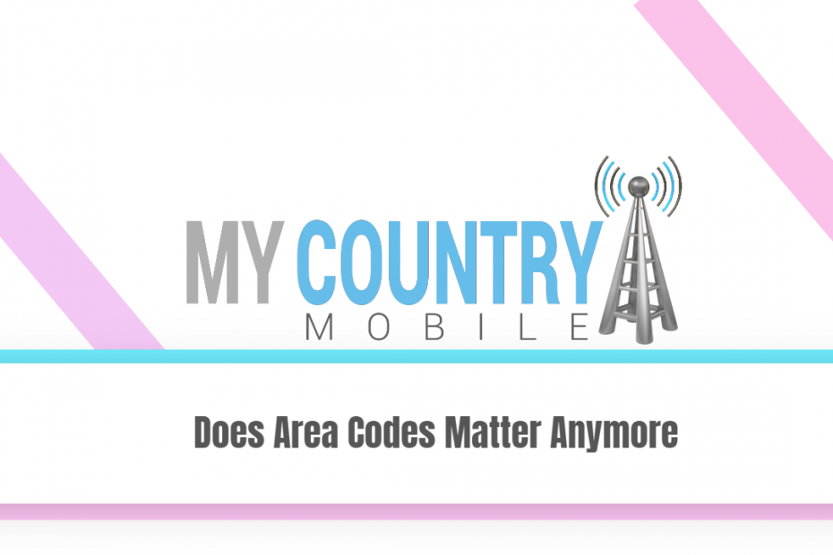 SEO title preview: Does Area Codes Matter Anymore - My Country Mobile