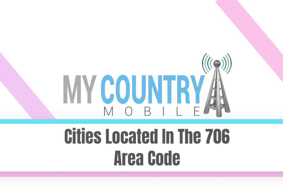 Cities Located In The 706 Area Code - My Country Mobile
