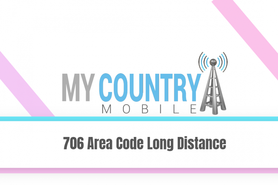706 Area Code Long Distance - My Country Mobile
