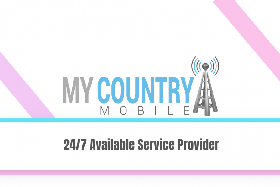 24/7 Available Service Provider - My Country Mobile