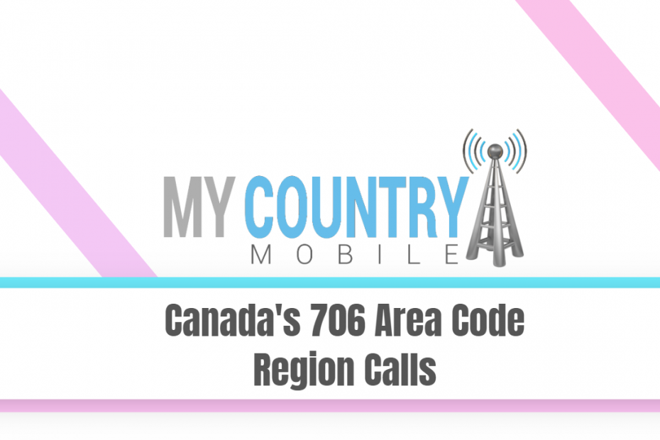 Canada's 706 Area Code Region Calls - My Country Mobile